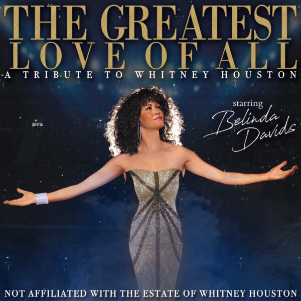 The Greatest Love of All – A Tribute to Whitney Houston